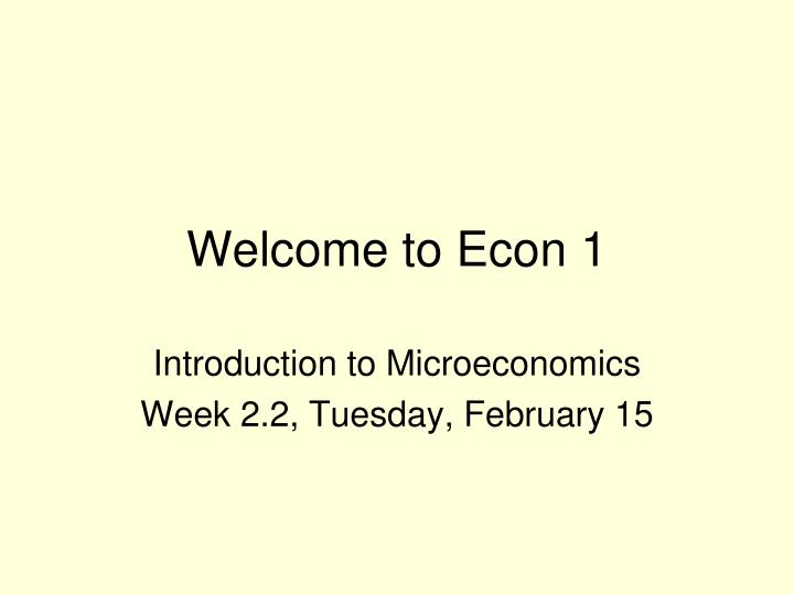 welcome to econ 1 n.