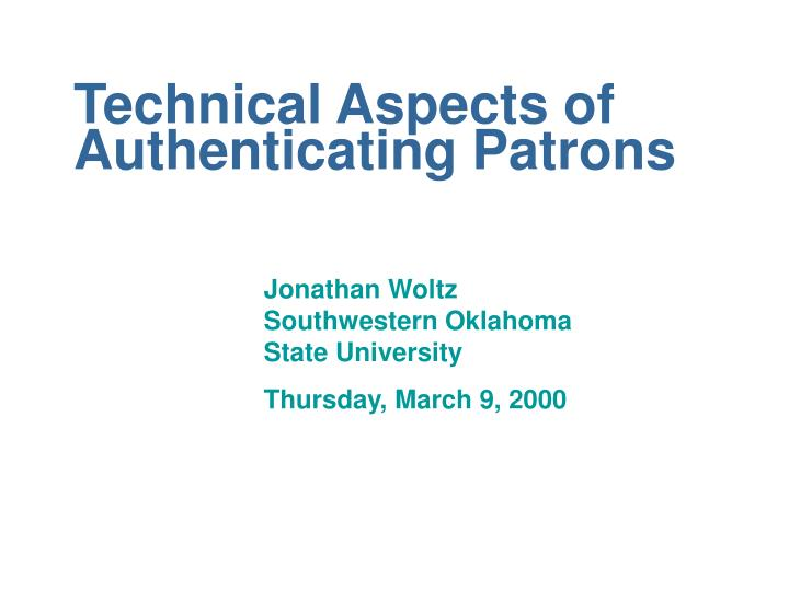 technical aspects of authenticating patrons n.