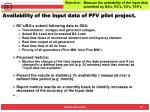 availability of the input data of pfv pilot project
