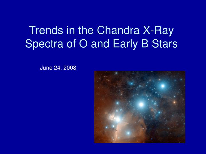 trends in the chandra x ray spectra of o and early b stars n.