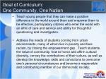 goal of curriculum one community one nation