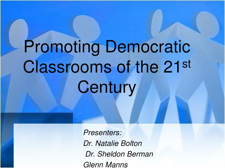 promoting democratic classrooms of the 21 st century n.