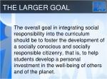 the larger goal