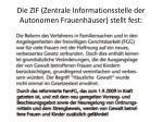 die zif zentrale informationsstelle der autonomen frauenh user stellt fest