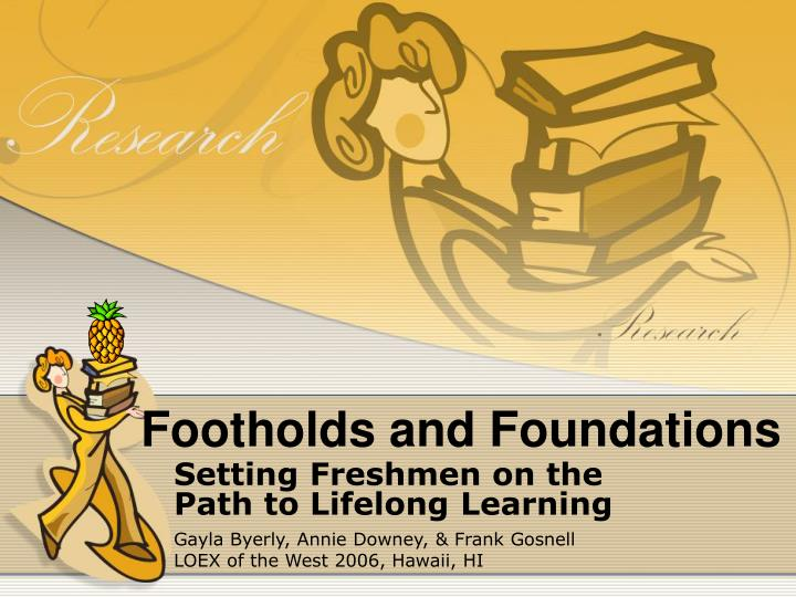 Footholds and foundations