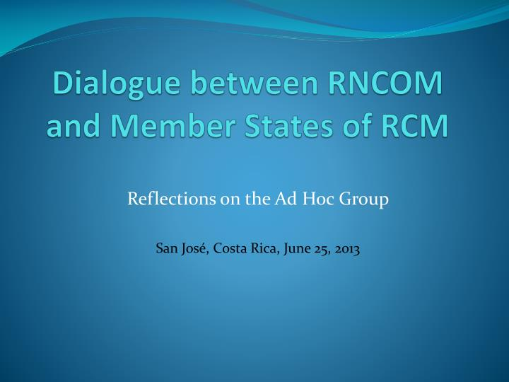 dialogue between rncom and member states of rcm n.