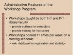 administrative features of the workshop program