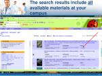 the search results include all available materials at your campus
