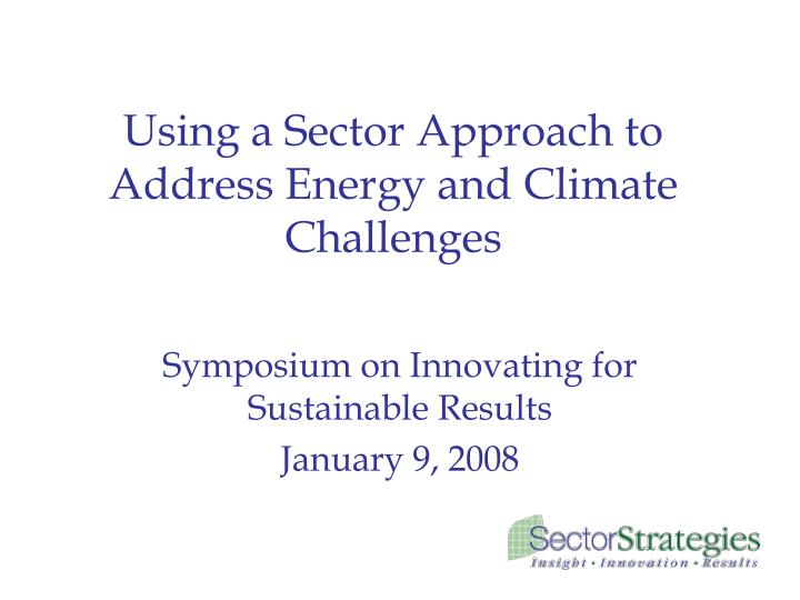 using a sector approach to address energy and climate challenges n.