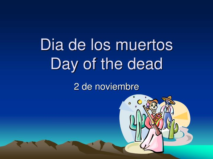 dia de los muertos day of the dead n.
