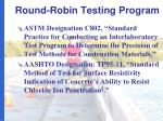 round robin testing program