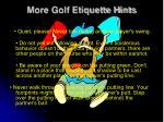 more golf etiquette hints