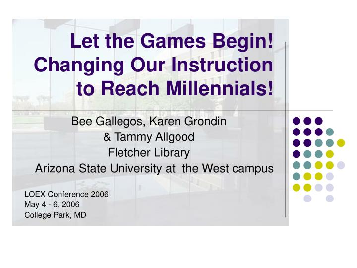 let the games begin changing our instruction to reach millennials n.