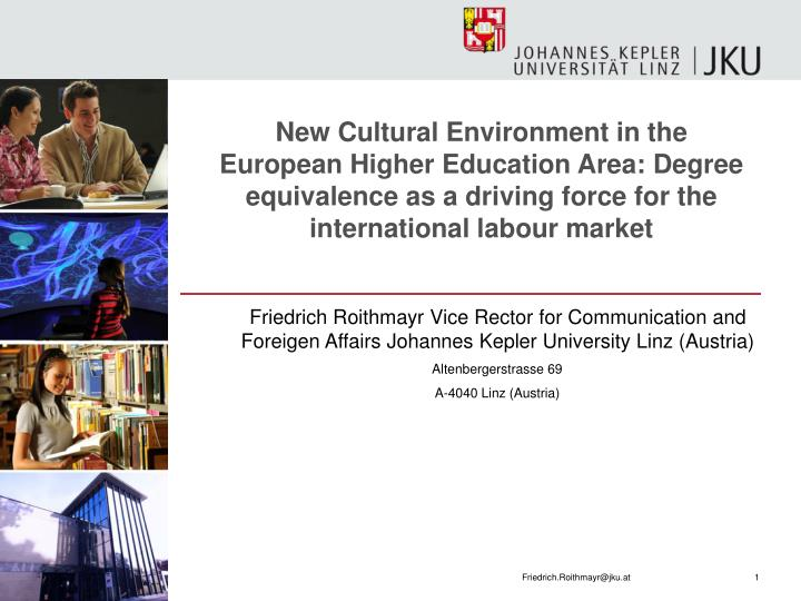 New Cultural Environment in the European Higher Education Area: Degree equivalence as a driving forc...