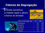 fatores de segrega o1
