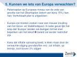 5 kunnen we iets van europa verwachten