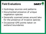 field evaluations