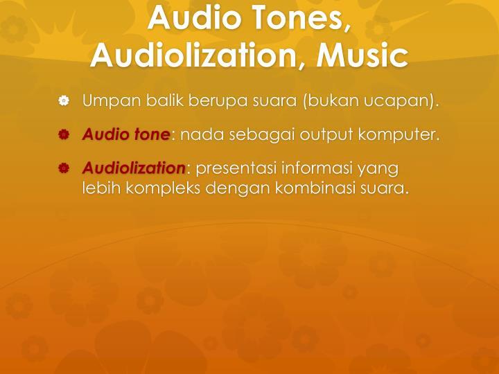 Audio Tones, Audiolization, Music
