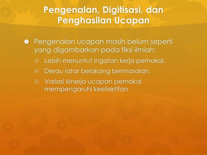 Pengenalan, Digitisasi, dan Penghasilan Ucapan