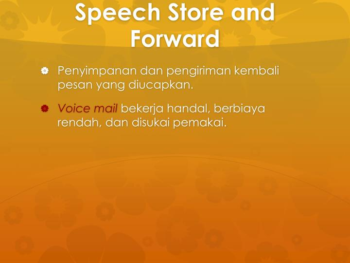 Speech Store and Forward