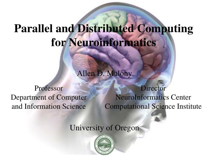 parallel and distributed computing for neuroinformatics n.