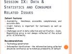 session ix data statistics and consumer related issues