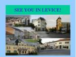 see you in levice