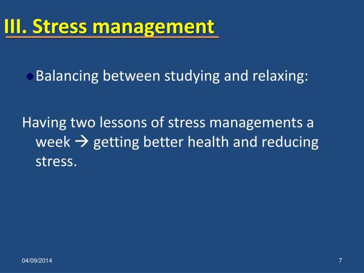 III. Stress management
