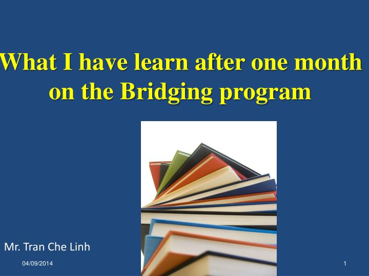 what i have learn after one month on the bridging program n.