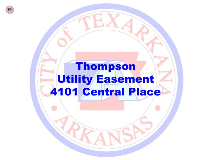 thompson utility easement 4101 central place n.