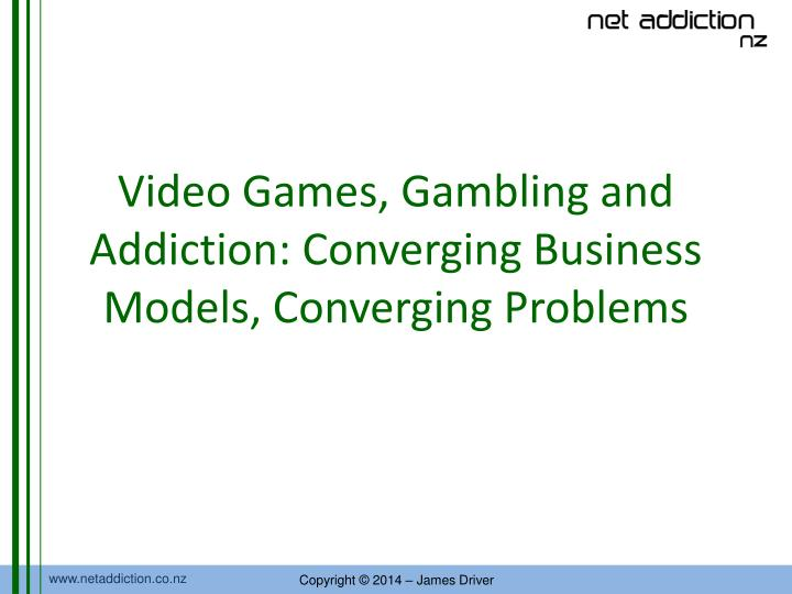 video games gambling and addiction converging business models converging problems n.
