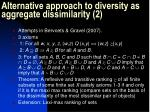 alternative approach to diversity as aggregate dissimilarity 2