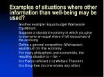 examples of situations where other information than well being may be used1