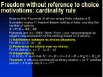 freedom without reference to choice motivations cardinality rule