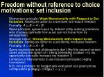 freedom without reference to choice motivations set inclusion
