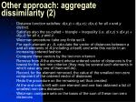 other approach aggregate dissimilarity 2