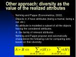 other approach diversity as the value of the realized attributes