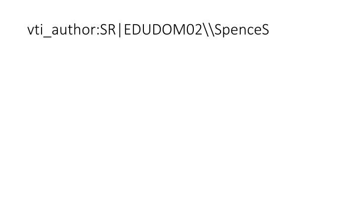Vti author sr edudom02 spences