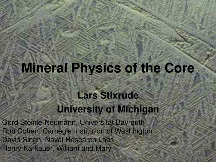 mineral physics of the core n.