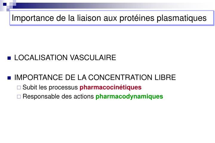 Importance de la liaison aux protéines plasmatiques