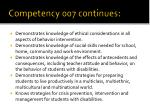 competency 007 continues