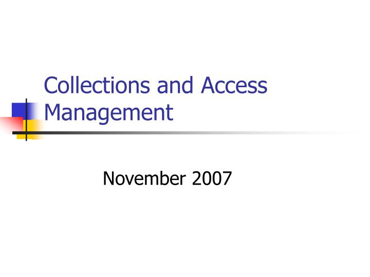 collections and access management n.