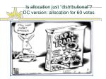 is allocation just distributional dc version allocation for 60 votes