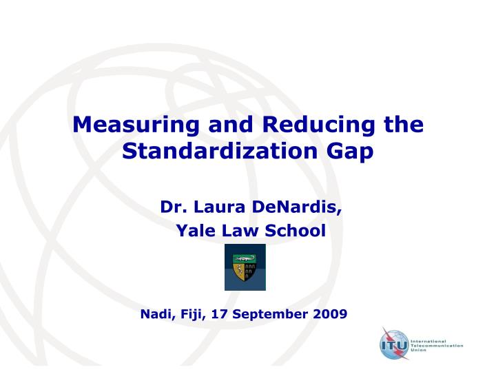 measuring and reducing the standardization gap n.