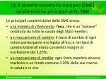 a il sistema monetario europeo sme caratteristiche principali dello sme
