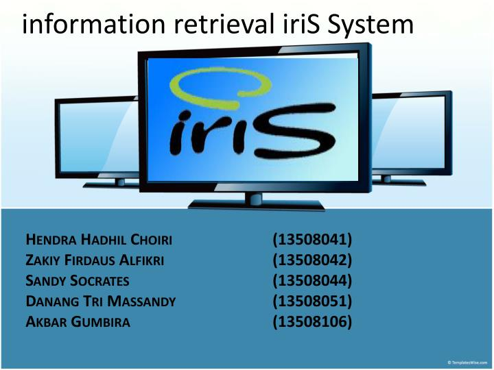 i nformation retrieval iris system n.