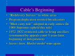 cable s beginning