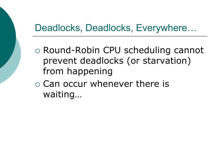 Deadlocks, Deadlocks, Everywhere…