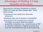 advantages of holding a large quantity of inventory