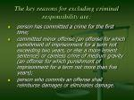 the key reasons for excluding criminal responsibility are